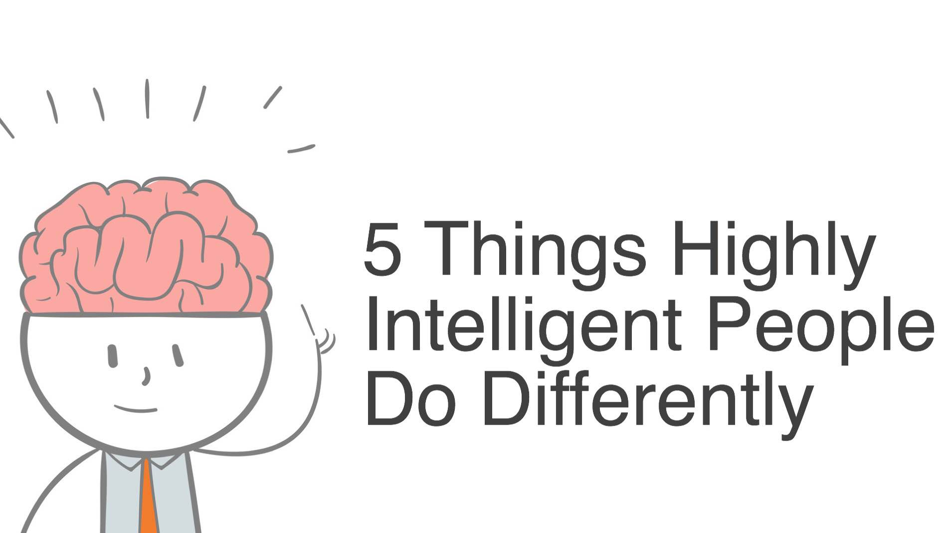 5-Things-Highly-Intelligent-People-Do-Differently.jpg